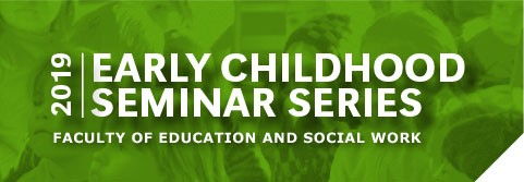 Early Chldhood Seminar Series 2019